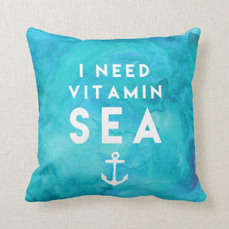 I Need Vitamin Sea Teal Watercolor Quote Throw Pillow