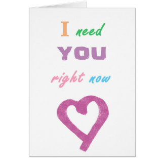 i need you right now card