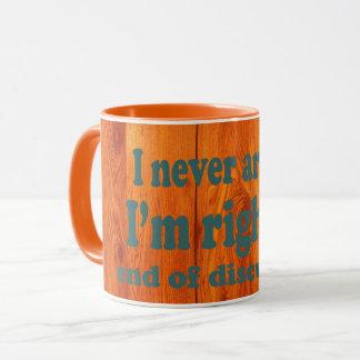 I never argue mug