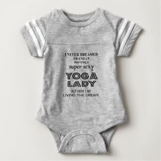 I never dreamed marrying a sexy yoga lady baby bodysuit