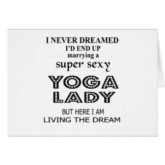 I never dreamed marrying a sexy yoga lady card