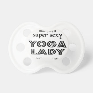 I never dreamed marrying a sexy yoga lady pacifier