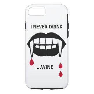 I Never Drink...Wine Phone Case