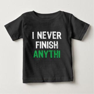 I Never Finish Anything Baby T-Shirt