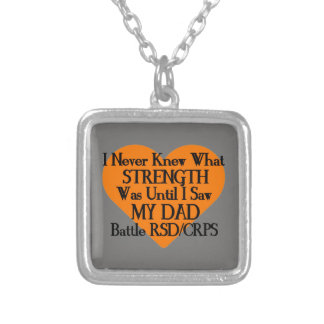 I Never Knew What Strength...Dad...RSD/CRPS Silver Plated Necklace