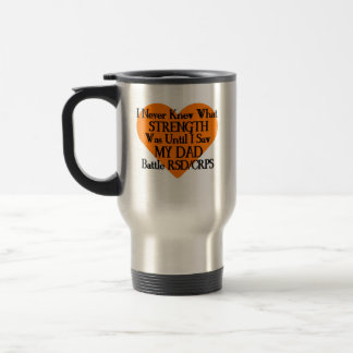 I Never Knew What Strength...Dad...RSD/CRPS Travel Mug