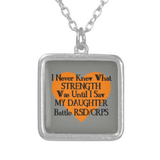 I Never Knew What Strength...Daughter...RSD/CRPS Silver Plated Necklace