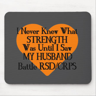 I Never Knew What Strength...Husband...RSD/CRPS Mouse Pad
