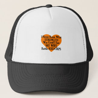 I Never Knew What Strength...Wife...RSD/CRPS Trucker Hat