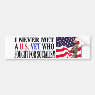 I Never Met A US Vet Who Fought For Socialism Bumper Sticker