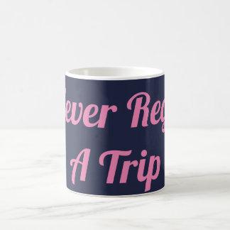 I Never Regret A  Trip Mug