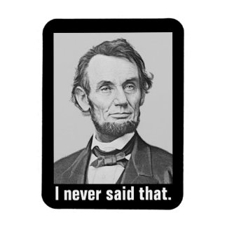 I Never Said That: Funny Abraham Lincoln Magnet