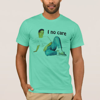 I No Care T-Shirt