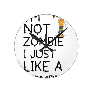 I NOT ZOMBIE I JUST LIKE A ZOMBIE(1) WALL CLOCK