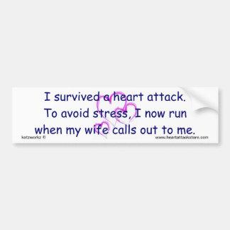 I now run when my wife calls. bumper sticker