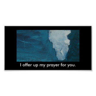 I offer up my prayer for you poster