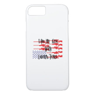 I Oil My Gun With Liberal Tears Gifts Love Guns iPhone 8/7 Case