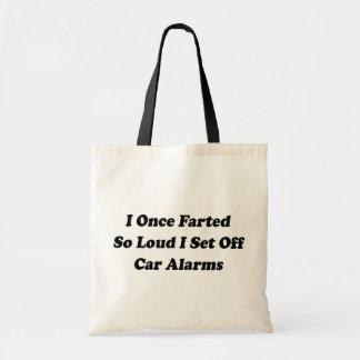 I Once Farted So Loud I Set Off Car Alarms Budget Tote Bag