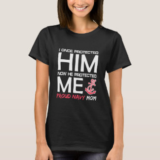 I once Protected him now He protected me - Proud n T-Shirt