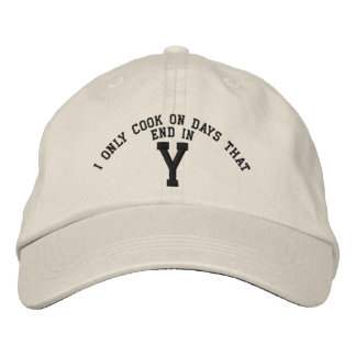 I only Cook on days that end in Y embroidery Embroidered Hat