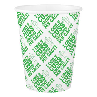 i only cuss around my cacti paper cup