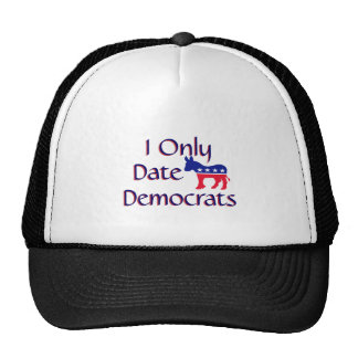 I Only Date Democrats Hats