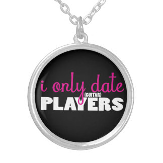 I Only Date Guitar Players Round Pendant Necklace
