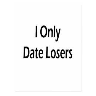 I Only Date Losers Postcard