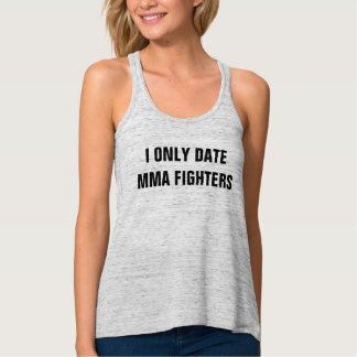 I Only Date MMA Fighters Funny Tank Top