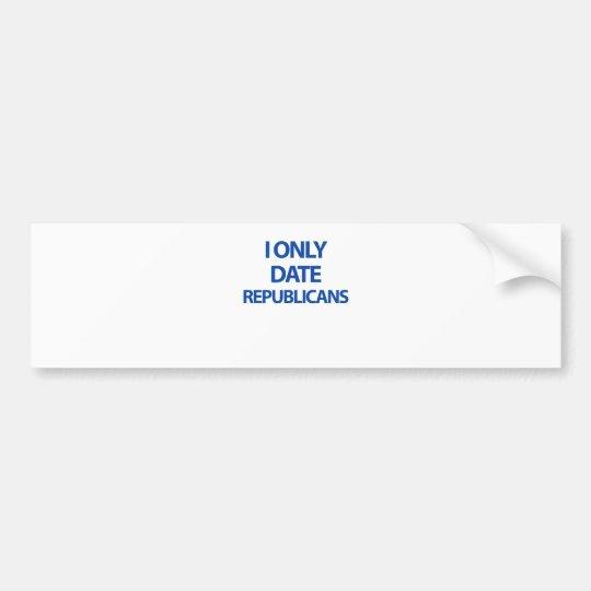 I only date republicans bumper sticker