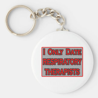 I Only Date Respiratory Therapists Keychain