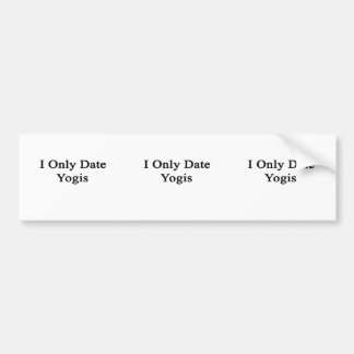 I Only Date Yogis Bumper Sticker