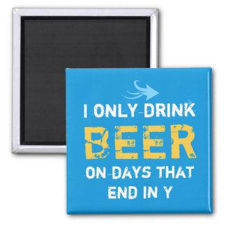 I only drink Beer blue for him Magnet