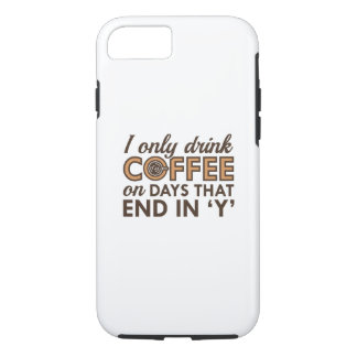 I Only Drink Coffee iPhone 7 Case