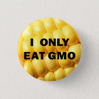"""I only eat GMO"" Button"