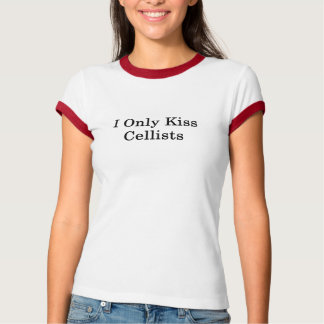 I Only Kiss Cellists T-Shirt