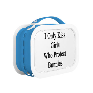 I Only Kiss Girls Who Protect Bunnies Lunch Box