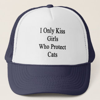 I Only Kiss Girls Who Protect Cats Trucker Hat