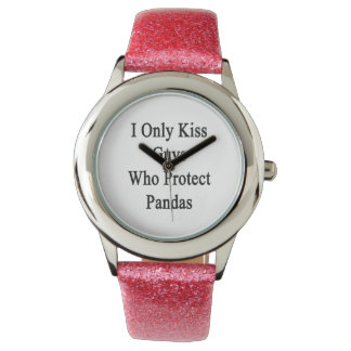 I Only Kiss Guys Who Protect Pandas Wrist Watches