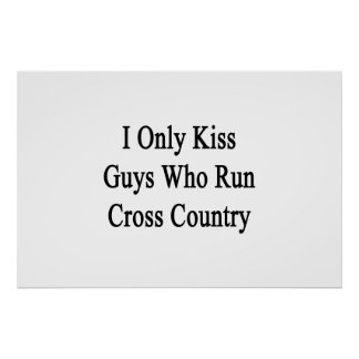 I Only Kiss Guys Who Run Cross Country Poster