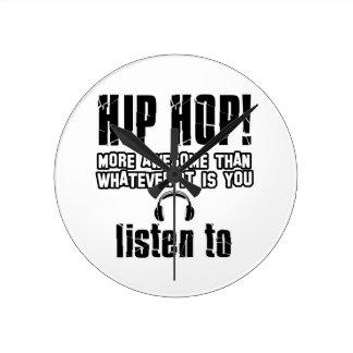 I only listen to hip hop clock