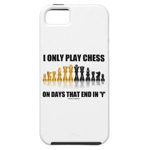 I Only Play Chess On Days That End In Y Chess Set iPhone 5 Cover