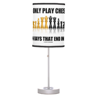 I Only Play Chess On Days That End In 'Y' (Humor) Desk Lamps