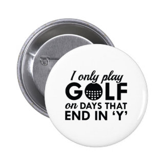 I Only Play Golf 2 Inch Round Button