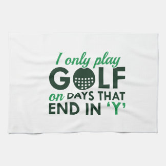 I Only Play Golf Kitchen Towels