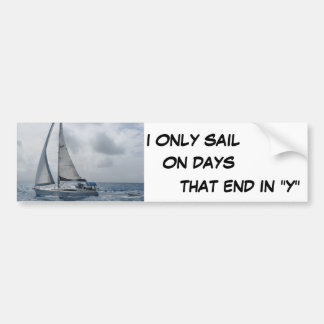 I Only Sail Bumper Sticker