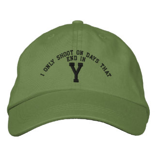 I only Shoot on days that end in Y embroidery Embroidered Hats