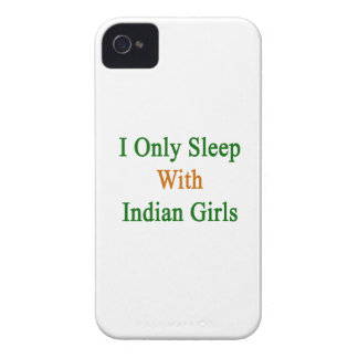 I Only Sleep With Indian Girls Case-Mate iPhone 4 Case