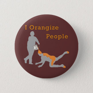 I Orangize People 2 Inch Round Button