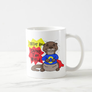 I Otter Be Saving the World Coffee Mug